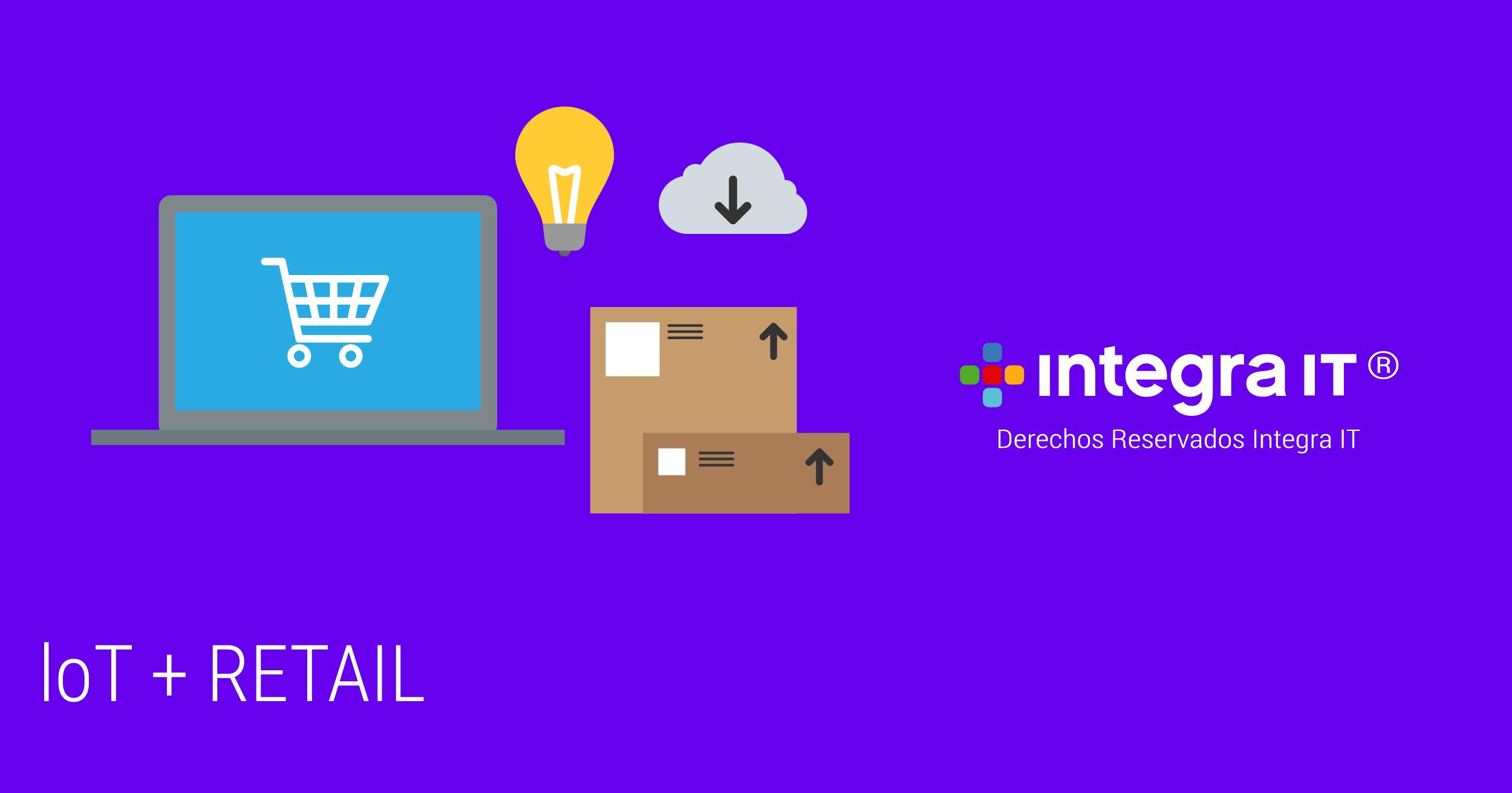 El IoT en el sector retail, una transformación necesaria