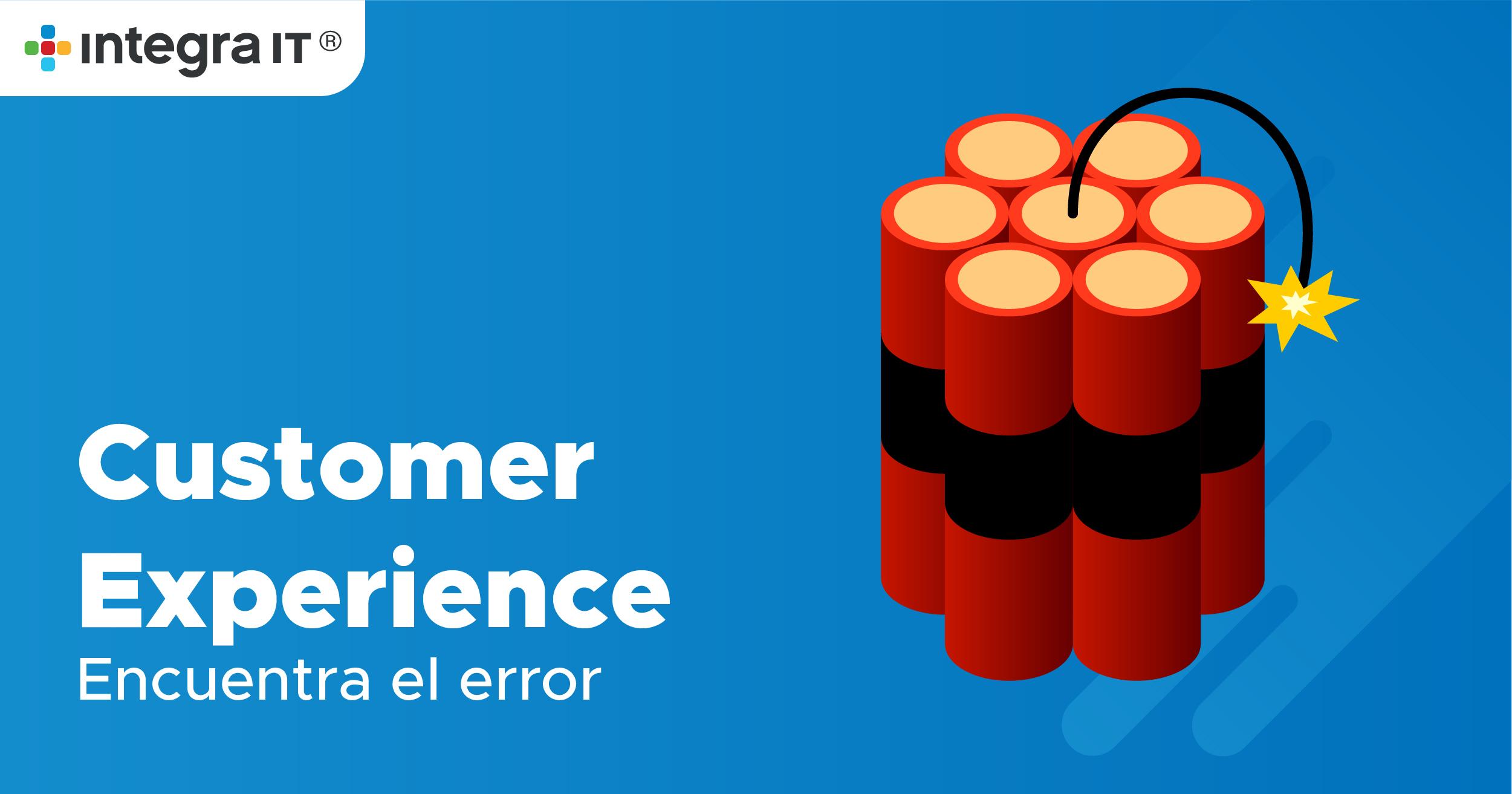 Customer Experience, ¿dónde fallamos?
